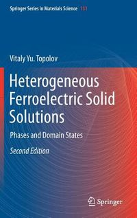 Heterogeneous Ferroelectric Solid Solutions