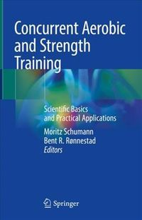 Concurrent Endurance and Strength Training