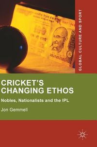 Cricket's Changing Ethos