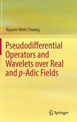Pseudodifferential Operators and Wavelets over Real and P-adic Fields
