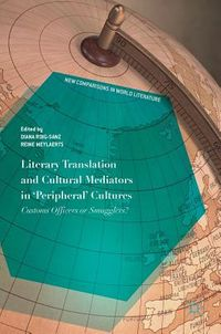 Literary Translation and Cultural Mediators in 'Peripheral' Cultures