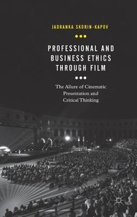 Professional and Business Ethics Through Film