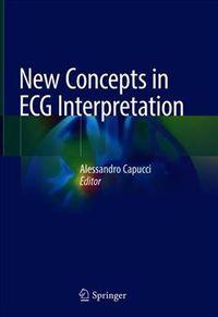 New Concepts in ECG Interpretation