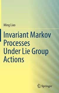 Invariant Markov Processes Under Lie Group Actions