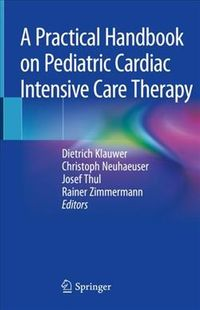 A Practical Handbook on Pediatric Cardiac Intensive Care Therapy
