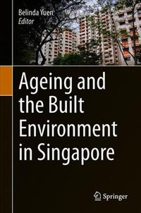Ageing and the Built Environment in Singapore