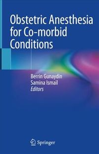 Obstetric Anesthesia for Co-morbid Conditions