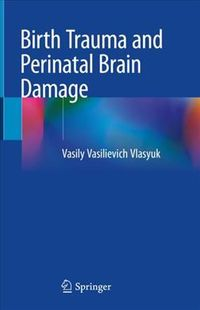 Birth Trauma and Perinatal Brain Damage