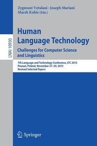 Human Language Technology, Challenges for Computer Science and Linguistics