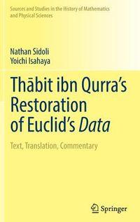 Thabit Ibn Qurra?s Restoration of Euclid?s Data