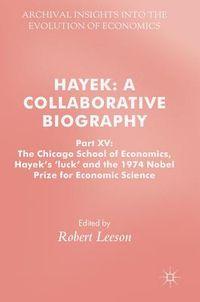 Hayek - a Collaborative Biography