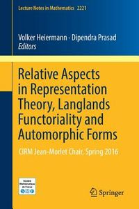 Relative Aspects in Representation Theory, Langlands Functoriality and Automorphic Forms