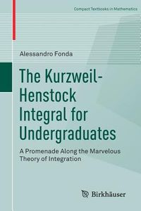 The Kurzweil-henstock Integral for Undergraduates