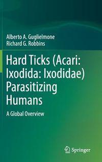 Hard Ticks Acari - Ixodida - Ixodidae Parasitizing Humans
