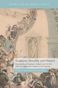 Sculpture, Sexuality and History