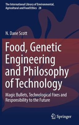 Food, Genetic Engineering and Philosophy of Technology