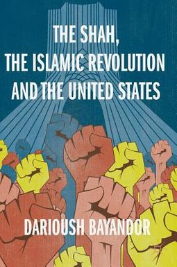 The Shah, the Islamic Revolution and the United States
