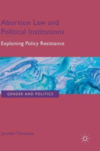Abortion Law and Political Institutions