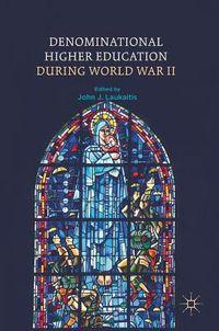 Denominational Higher Education During World War II