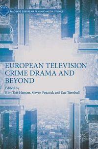 European Television Crime Drama and Beyond