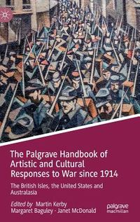 The Palgrave Handbook of Artistic and Cultural Response to War Since 1914