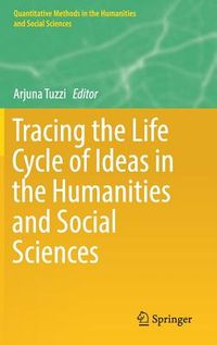 Tracing the Life Cycle of Ideas in the Humanities and Social Sciences