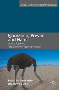 Ignorance, Power and Harm