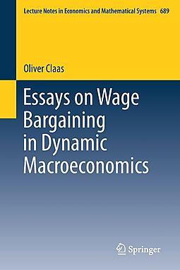 Essays on Wage Bargaining in Dynamic Macroeconomics