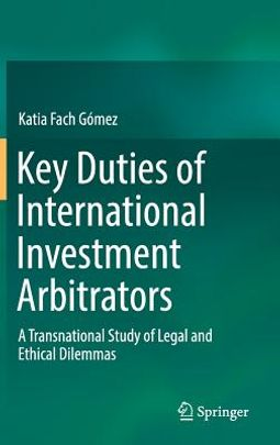 Key Duties of International Investment Arbitrators