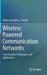 Wireless Powered Communication Networks