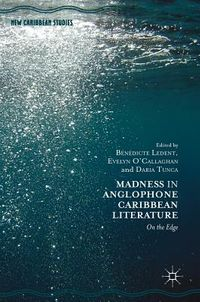 Madness in Anglophone Caribbean Literature