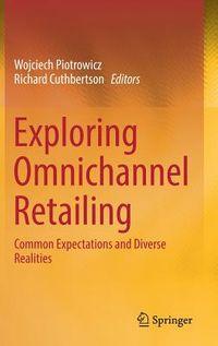 Exploring Omnichannel Retailing