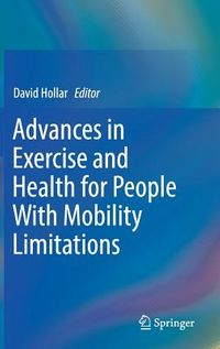 Advances in Exercise and Health for People With Mobility Limitations