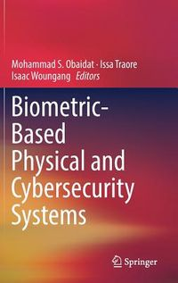 Biometric-based Physical and Cybersecurity Systems