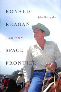 Ronald Reagan and the Space Frontier