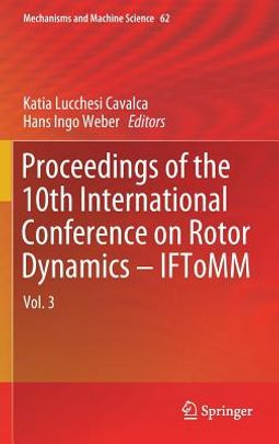 Proceedings of the 10th International Conference on Rotor Dynamics - Iftomm