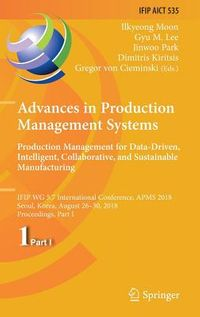 Advances in Production Management Systems - Production Management for Data-driven, Intelligent, Collaborative, and Sustainable Manufacturing