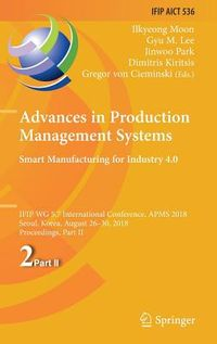 Advances in Production Management Systems - Smart Manufacturing for Industry 4.0