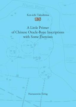 A Little Primer of Chinese Oracle-Bone Inscriptions With Some Exercises
