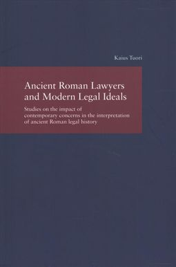 Ancient Roman Lawyers and Modern Legal Ideals