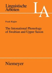 The Intonational Phonology of Swabian and Upper Saxon