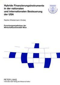 Hybride Finanzierungsinstrumente in Der Nationalen Und Internationalen Besteuerung Der USA