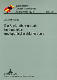 Der Auskunftsanspruch Im Deutschen Und Spanischen Markenrecht