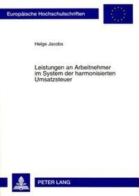 Leistungen an Arbeitnehmer Im System Der Harmonisierten Umsatzsteuer