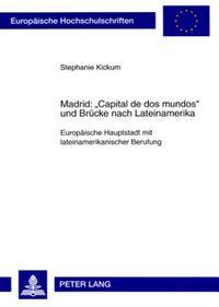 """Madrid """"Capital De Dos Mundos"""" Und Brucke Nach Lateinamerika"""