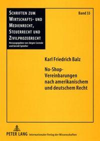 No-shop-vereinbarungen Nach Amerikanischem Und Deutschem Recht