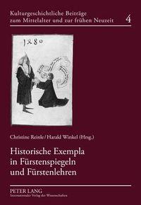 Historische Exempla in Furstenspiegeln Und Furstenlehren