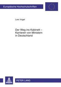 Der Weg Ins Kabinett - Karrieren Von Ministern in Deutschland