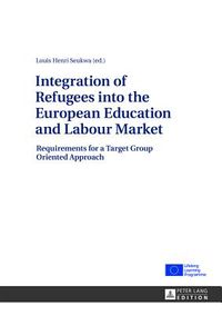 Integration of Refugees into the European Education and Labour Market
