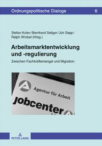 Arbeitsmarktentwicklung Und -regulierung